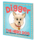 Digger the Hero Dog